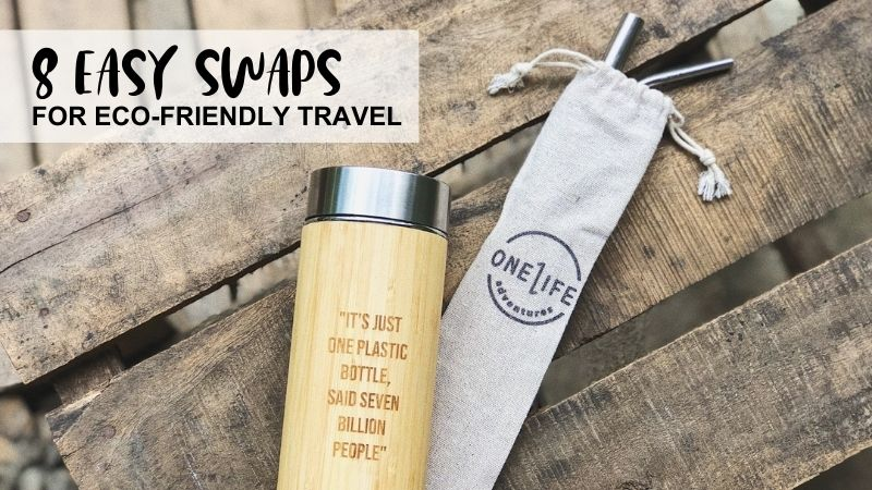 8 Easy Swaps for Eco-Friendly Travel